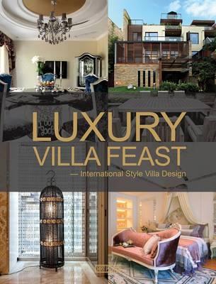 Luxury Villa Feast: International Style Villa Design (Hardback)
