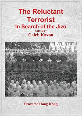 The Reluctant Terrorist: In Search of the Jizo (Paperback)