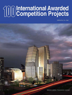 100 International Awarded Competition Projects (Hardback)