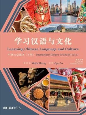 Learning Chinese Language and Culture: Intermediate Chinese Textbook, Volume 2 (Paperback)