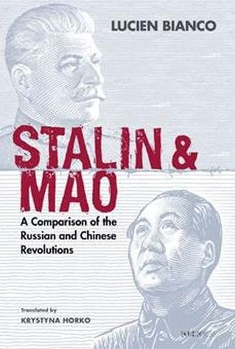 Stalin and Mao - A Comparison of the Russian and Chinese Revolutions (Hardback)