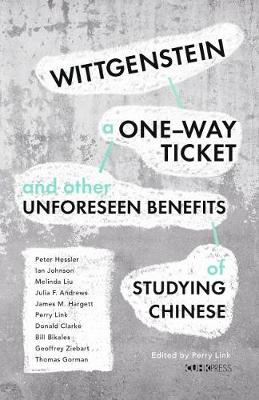 Wittgenstein, A One-way Ticket, and Other Unforeseen Benefits of Studying Chinese (Hardback)