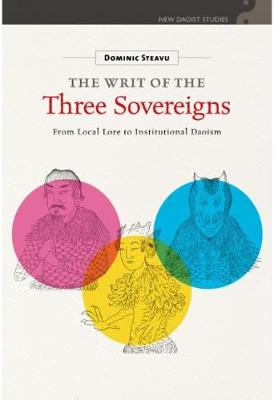 The Writ of the Three Sovereigns: From Local Lore to Institutional Daoism (Hardback)