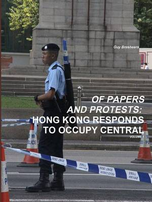 Of Papers and Protests: Hong Kong Responds to Occupy Central Volume 1 (Paperback)