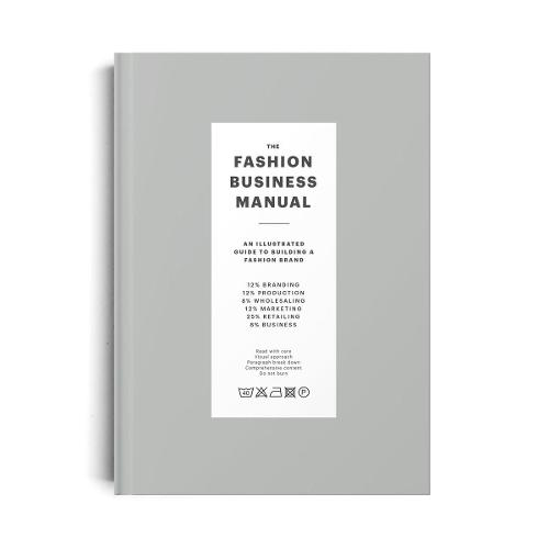 The Fashion Business Manual: An Illustrated Guide to Building a Fashion Brand (Hardback)