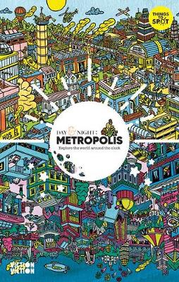 Day & Night: Metropolis: Explore the world around the clock (Hardback)