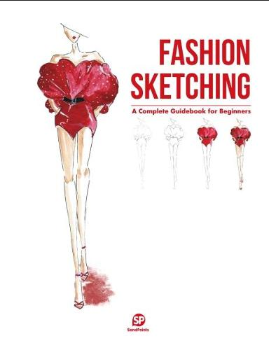 Fashion Sketching-A Complete Guidebook for Beginners (Hardback)