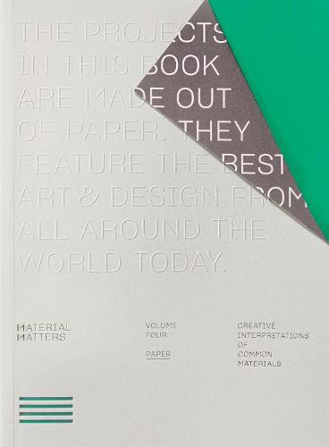 Material Matters 04: Paper: Creative interpretations of common materials (Paperback)