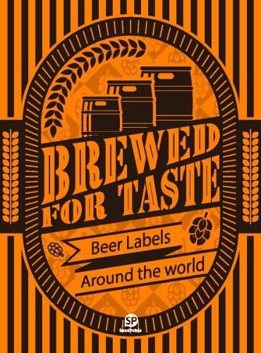 BREWED FOR TASTE: BEER LABELS AROUND THE WORLD (Hardback)