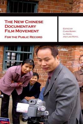 The New Chinese Documentary Film Movement - For the Public Record (Paperback)