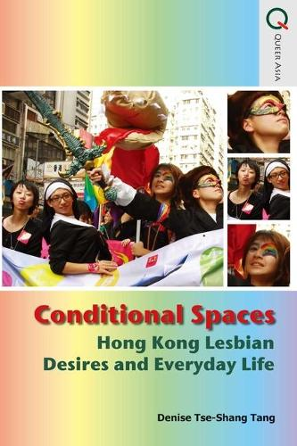 Conditional Spaces - Hong Kong Lesbian Desires and Everyday Life (Paperback)