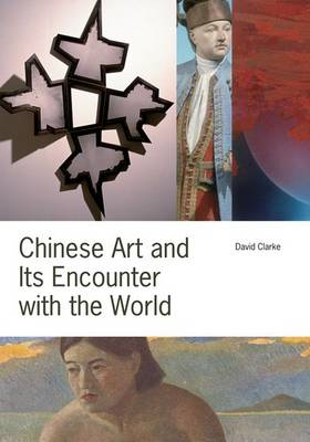 Chinese Art and Its Encounter with the World (Hardback)