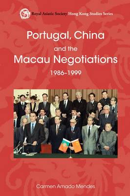 Portugal, China, and the Macau Negotiations, 1986-1999 (Hardback)
