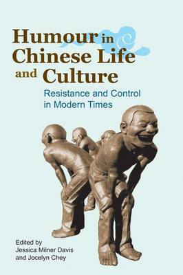 Humour in Chinese Life and Culture: Resistance and Control in Modern Times (Hardback)
