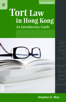 Tort Law in Hong Kong - An Introductory Guide (Hardback)