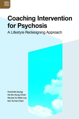 Coaching Intervention for Psychosis - A Lifestyle Redesigning Approach (Paperback)