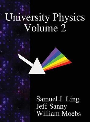 University Physics Volume 2 - University Physics 2 (Hardback)
