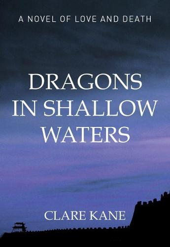 Dragons in Shallow Waters: Love and Death in the Boxer Rebellion (Paperback)