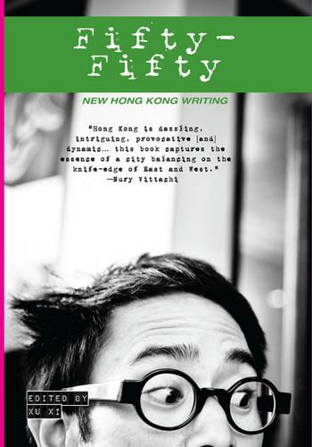Fifty-fifty: New Hong Kong Writing (Paperback)