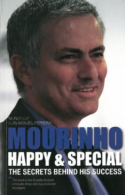Mourinho - Happy & Special: The Secrets Behind His Success (Paperback)