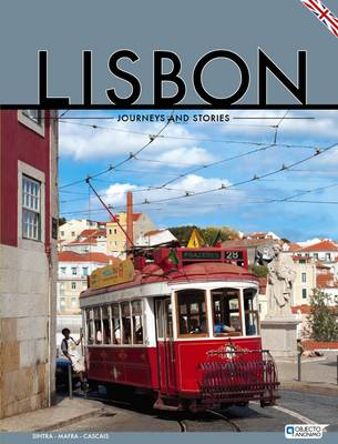 Lisbon - Journeys and Stories: Sintra  -  Mafra  -  Cascais (Paperback)