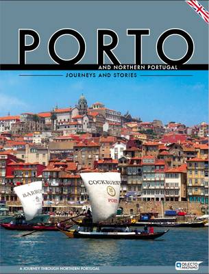 Porto and Northern Portugal - Journeys and Stories: A Journey Through Northern Portugal (Paperback)