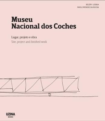 Museu Nacional Dos Coches: Site, Project and Finished Work (Paperback)
