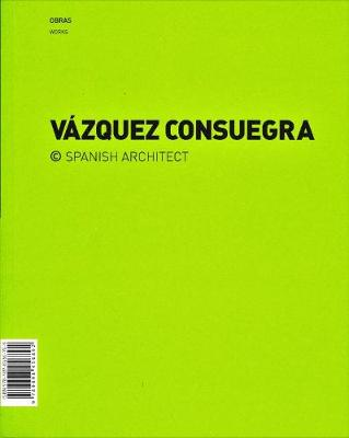 Guillermo Vazquez Consuegra - Spanish Architect: Works & Competitions (Paperback)