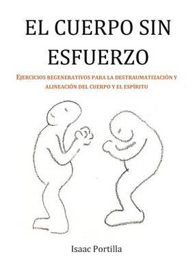 El Cuerpo Sin Esfuerzo (Paperback)