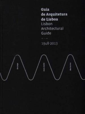 Lisbon Architectural Guide 1948-2013 (Paperback)