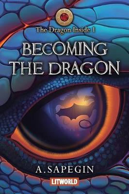 Becoming the Dragon - Dragon Inside 1 (Paperback)