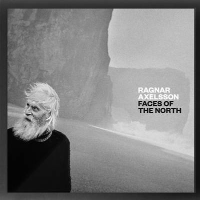 Faces of the North - Ragnar Axelsson (Hardback)