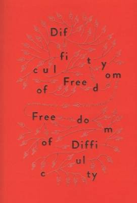 Difficulty of Freedom / Freedom of Difficulty (Paperback)