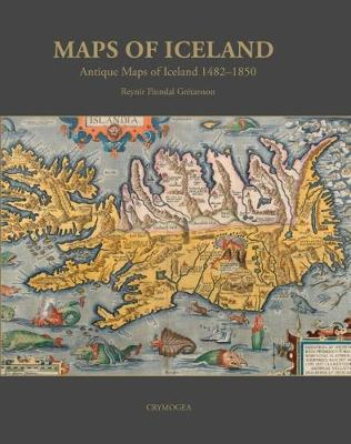 Maps of Iceland: Antique Maps of Iceland 1482-1850 (Hardback)