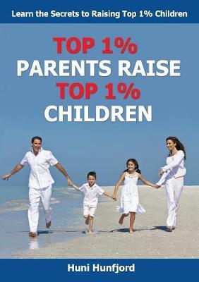 Top 1% Parents Raise Top 1% Children (Paperback)