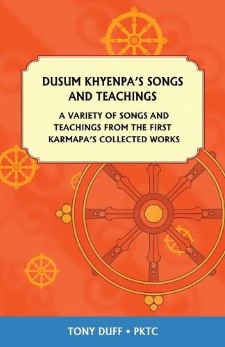 Dusum Khyenpa's Songs and Teachings (Paperback)