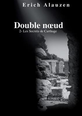 Double noeud 2 - Les Secrets de Carthage (Paperback)