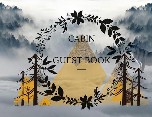 Cabin Guest Book: Welcome to our Cabin - Visitor log Book - Vacation Rental - Vacantion Home - Airbnb - Guest Sing In Rustic Cottage (Paperback)