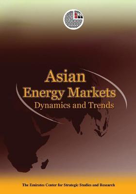 Asian Energy Markets: Dynamics and Trends (Hardback)