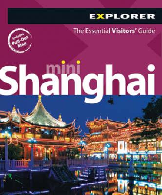 Shanghai Mini Explorer - Mini Visitors Guides (Paperback)