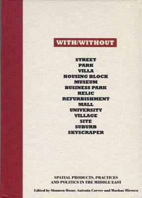With / without: Spatial Products, Practices and Politics in the Middle East (Hardback)