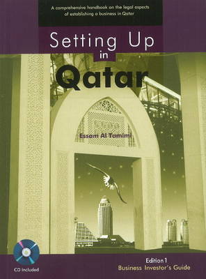 Setting Up in Qatar: Edition 1 - Business Investor's Guide (Hardback)