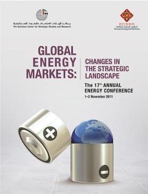 Global Energy Markets: Changes in the Strategic Landscape (Hardback)