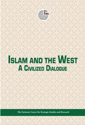 Islam and the West: A Civilized Dialogue (Hardback)