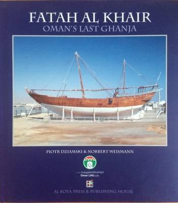 Fatah al Khair: Oman's Last Ghanja (Hardback)