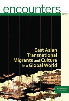 East Asian Transnational Migrants and Culture in a Global World - Encounters v. 3 (Paperback)