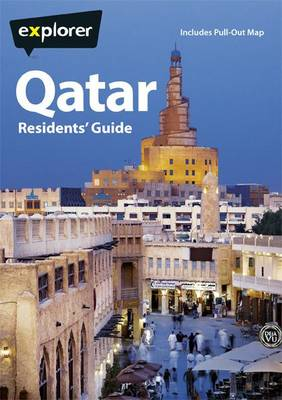 Qatar Residents Guide - Explorer Residents Guide (Paperback)