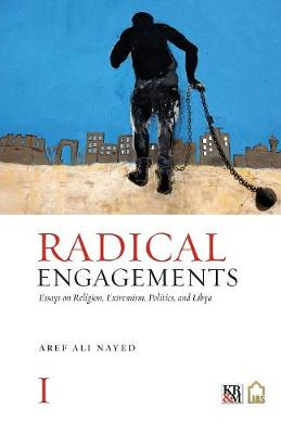 Radical Engagements: Essays on Religion, Extremism, Politics, and Libya (Paperback)