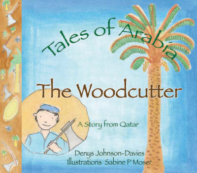 The Woodcutter - Tales of Arabia (Hardback)