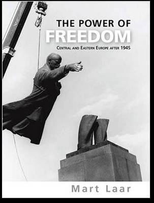 The Power of Freedom: Central and Eastern Europe After 1945 (Hardback)
